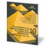 Foundations of Mathematics and Pre-Calculus 10 Book Student Solution (MB)